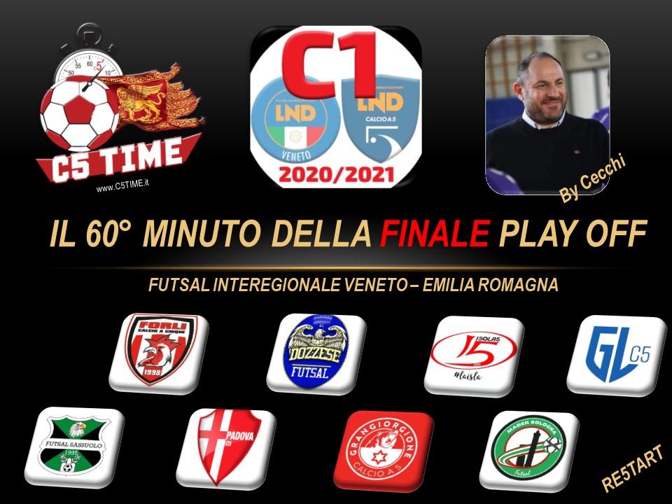"""C1 INTERREGIONALE IL 60° MINUTO DEI PLAY OFF """"FINALE"""""""