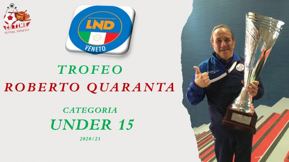 TROFEO ROBERTO QUARANTA Categoria Under 15