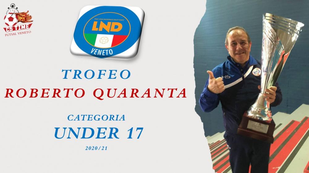 TROFEO ROBERTO QUARANTA Categoria Under 17